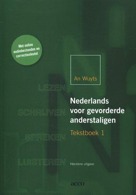 Nederlands voor gevorderde anderstaligen. Tekstboek, 1