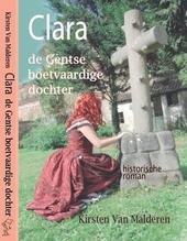 Clara : de Gentse boetvaardige dochter : roman