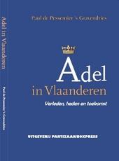 Adel in Vlaanderen : verleden, heden en toekomst