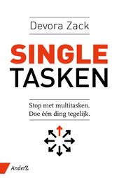 Singletasken : stop met multitasken. Doe één ding tegelijk.
