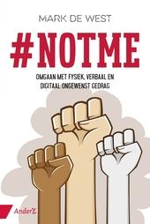 #Notme : omgaan met fysiek, verbaal en digitaal ongewenst gedrag