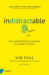 Indistractable : hoe je greep houdt op je aandacht en je eigen leven kiest