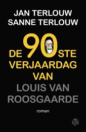 De 90ste verjaardag van Louis van Roosgaarde : roman