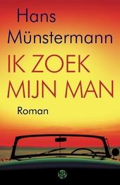Ik zoek mijn man : roman