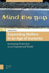 Expanding welfare in an age of austerity : increasing protection in an unprotected world
