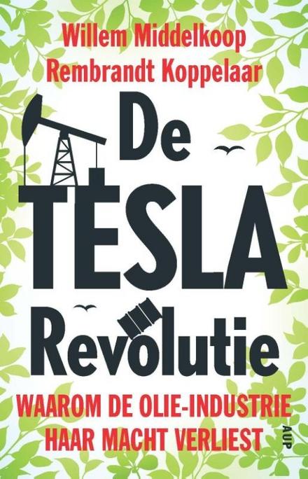 De Tesla-revolutie : waarom de olie-industrie haar macht verliest
