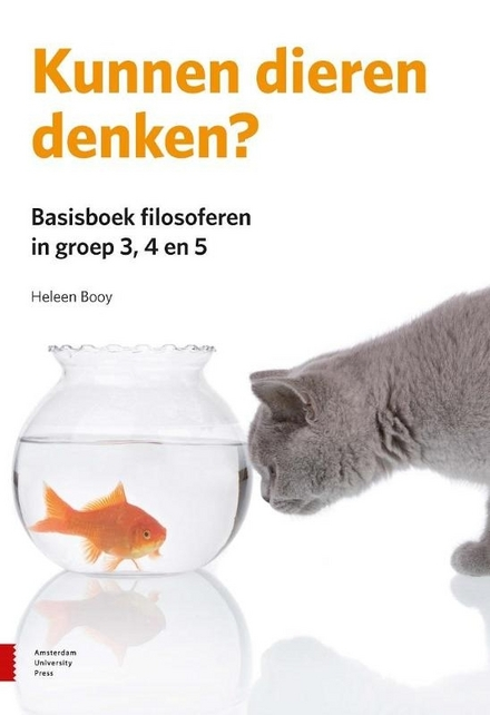 Kunnen dieren denken? : basisboek filosoferen in groep 3, 4 en 5