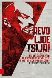 Revoljoetsija! : de betekenis van de Russische Revolutie in historisch perspectief