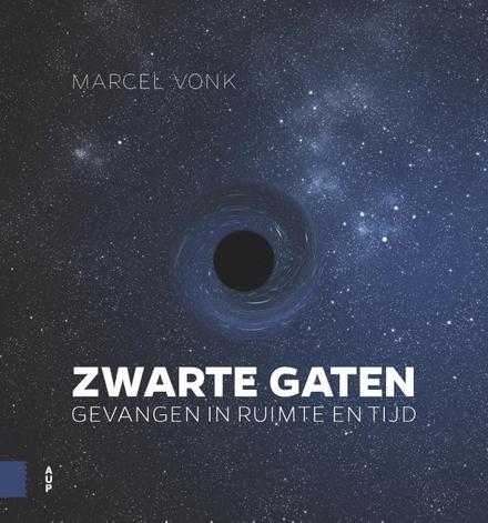 Zwarte gaten : gevangen in ruimte en tijd