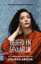 Geliefd en gevaarlijk : het aangrijpende verhaal van Loubna Abidar