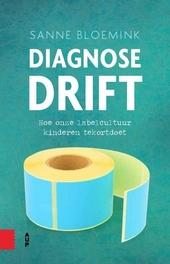 Diagnosedrift : hoe onze labelcultuur kinderen tekortdoet