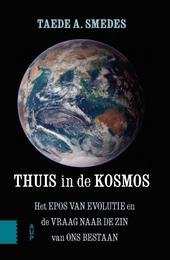 Thuis in de kosmos : het epos van evolutie en de vraag naar de zin van ons bestaan