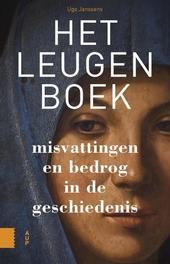 Het leugenboek : misvattingen en bedrog in de geschiedenis