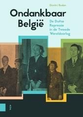 Ondankbaar België : de Duitse repressie in de Tweede Wereldoorlog