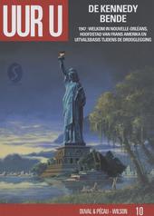 De Kennedy bende : 1947 : welkom in Nouvelle-Orléans, hoofdstad van Frans Amerika en uitvalsbasis tijdens de droog...