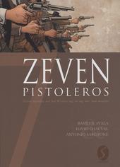 Zeven pistoleros : zeven legendes uit het Westen oog in oog met hun noodlot