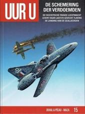 De schemering der verdoemden : de fascistische Franse luchtmacht levert haar laatste gevecht tijdens de landing van...