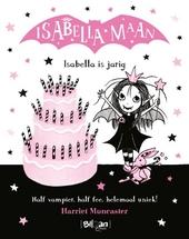 Isabella is jarig / [tekst en illustraties] Harriet Muncaster