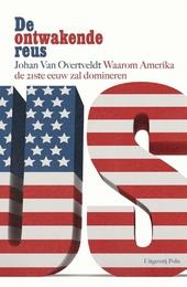 De ontwakende reus : waarom Amerika de 21ste eeuw zal domineren