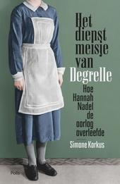 Het dienstmeisje van Degrelle : hoe Hannah Nadel de oorlog overleefde