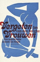 Vergeten vrouwen : een tegendraadse kroniek van België
