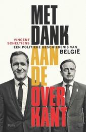 Met dank aan de overkant : een politieke geschiedenis van België