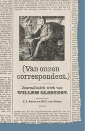 (Van onzen correspondent.) : journalistiek werk van Willem Elsschot : artikelen geschreven voor de Nieuwe Rotterdam...