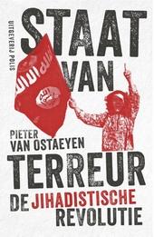 Staat van terreur : de jihadistische revolutie