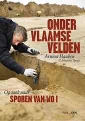 Onder Vlaamse velden : op zoek naar sporen van WO I