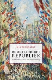 Ontredderde republiek : zoektocht naar de ziel van Frankrijk