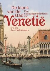 De klank van de stad : een cultuurgeschiedenis van Venetië