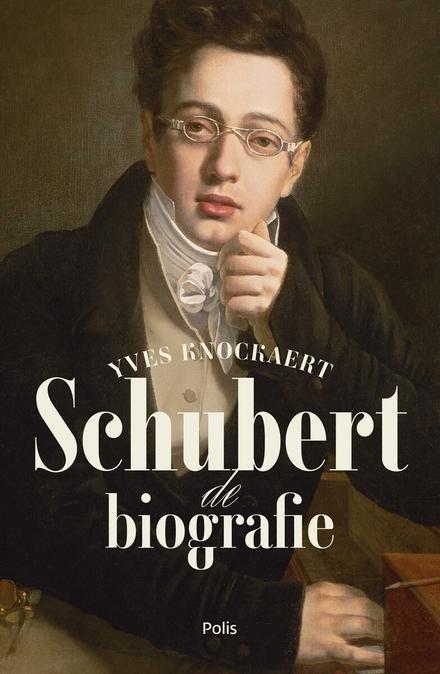 Schubert : de biografie