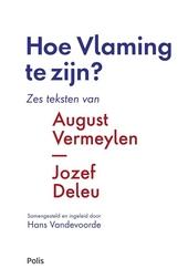 Hoe Vlaming te zijn? : zes teksten van August Vermeylen en Jozef Deleu