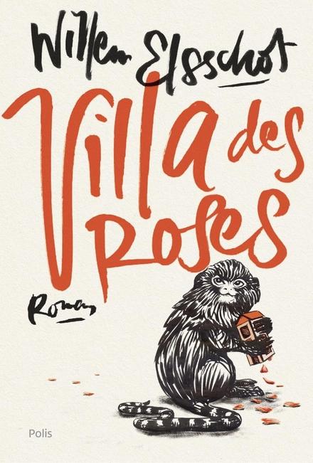 Villa des Roses : roman / Willem Elsschot ; bezorgd door en met aantekeningen van Peter de Bruijn ; met een nawoord van Eric Rinckhout