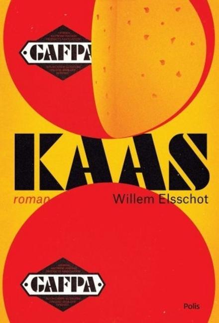Kaas : roman / Willem Elsschot ; bezorgd door en met aantekeningen van Peter de Bruijn ; met een nawoord van Peter Vandermeersch - Kaas door Willem Elsschot