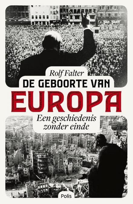 De geboorte van Europa : een geschiedenis zonder einde