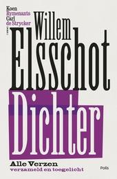 Willem Elsschot, dichter : alle verzen, verzameld en toegelicht