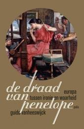 De draad van Penelope : Europa tussen ironie en waarheid