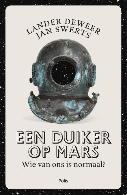 Een duiker op Mars : wie van ons is normaal?