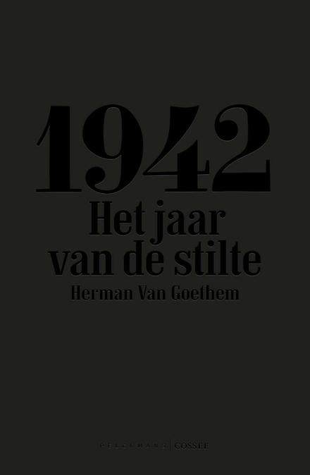 1942 : het jaar van de stilte - Het pijnlijke zwijgen van 1942 in een scherp Antwerps dagboek