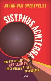 Sisyphus achterna : hoe het failliet van Lehman onze wereld blijft veranderen