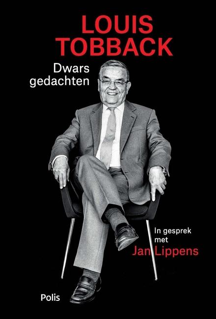 Dwarsgedachten : in gesprek met Jan Lippens - De kracht van een overtuiging