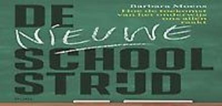 De nieuwe schoolstrijd : hoe de toekomst van het onderwijs ons allen raakt