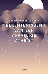 Bekentenissen van een afvallige atheïst