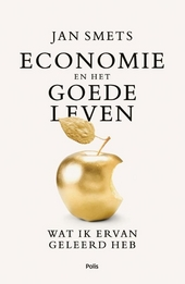 Economie en het goede leven : wat ik ervan geleerd heb