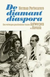 De diamantdiaspora : een verborgen geschiedenis tussen Antwerpen en Havana