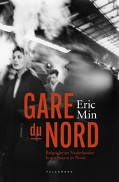 Gare du Nord : Belgische en Nederlandse kunstenaars in Parijs (1850-1950)