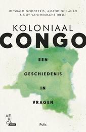 Koloniaal Congo : een geschiedenis in vragen