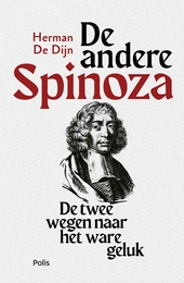 De andere Spinoza : de twee wegen naar het ware geluk