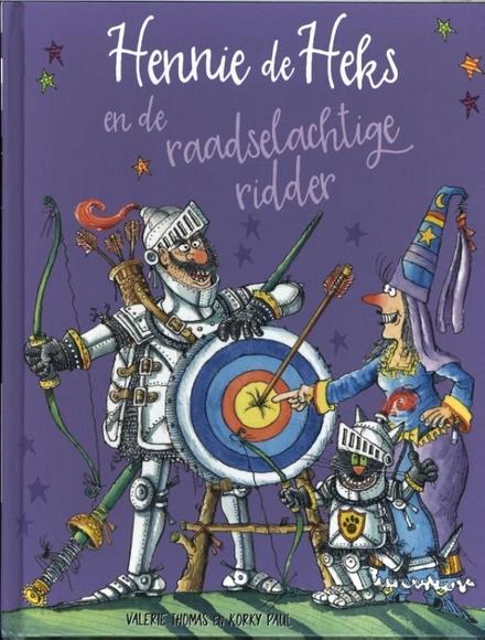 Hennie de Heks en de raadselachtige ridder